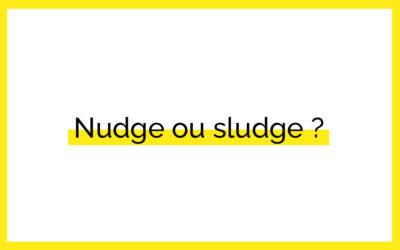 Nudge ou sludge?