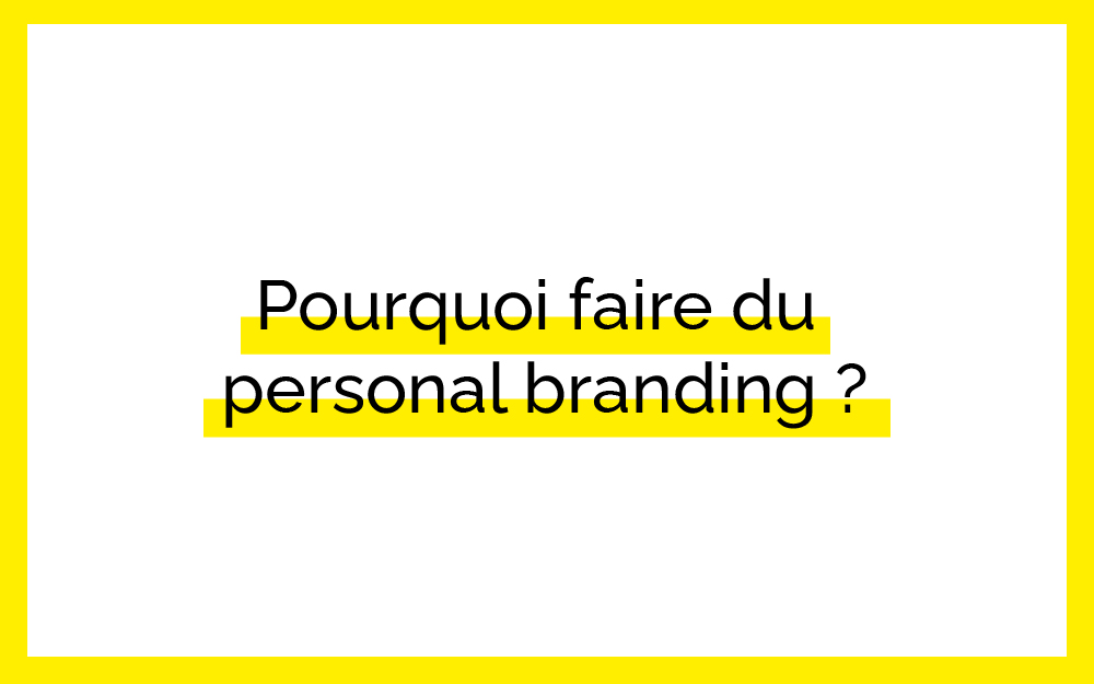 Pourquoi faire du personal branding au sein de son entreprise ?