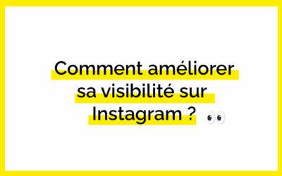Comment améliorer votre visibilité sur votre compte Instagram ?